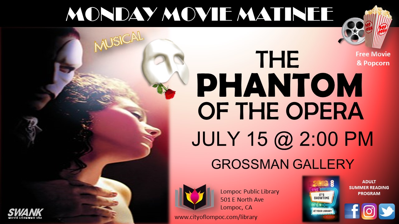 Monday Movie - The Phantom of the Opera 7.15.19